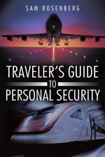 Traveler's Guide to Personal Security - Sam Rosenberg