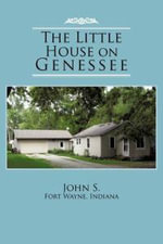The Little House on Genessee - John S. Fort Wayne Indiana