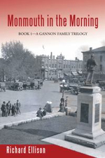 Monmouth in the Morning : Book 1-A Gannon Family Trilogy - Richard W. Ellison