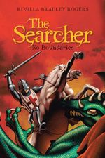 The Searcher : No Boundaries - Rosilla Bradley Rogers