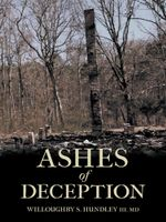 Ashes of Deception - Willoughby S. Hundley III MD