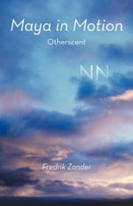 Maya in Motion : Otherscent - Fredrik Zander