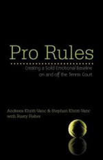 Pro Rules : Creating a Solid Emotional Baseline on and Off the Tennis Court - Andreea And Stephan Ehritt-Vanc