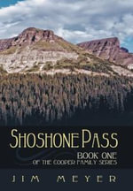 Shoshone Pass : Book One of the Cooper Family Series - Jim Meyer