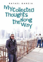 My Collected Thoughts Along the Way - Rafael Garcia