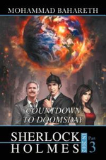 Sherlock Holmes in 2012 : Countdown to Doomsday - Mohammad Bahareth