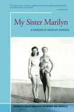 My Sister Marilyn : A Memoir of Marilyn Monroe - Berniece Miracle