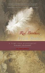 Red Brother, White Brother : A Time for Atonement - Dr Jean LaFrance