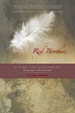 RED BROTHER, WHITE BROTHER : A TIME FOR ATONEMENT - Dr. Jean LaFrance