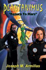 Plantanimus : Return to Mars - Joseph M. Armillas