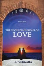 Paladin : The Seven Dimensions of Love - Ed Vergara