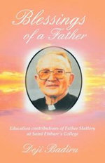 Blessings of a Father : Education Contributions of Father Slattery at Saint Finbarr's College - Deji Badiru