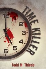 Time Killer - Todd M. Thiede