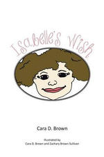 Isabelle's Wish - Cara D. Brown