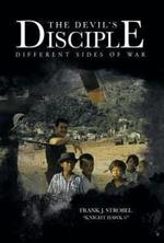 The Devil's Disciple : Different Sides of War - Frank J. Strobel