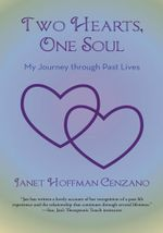 Two Hearts, One Soul : My Journey through Past Lives - Janet Hoffman Cenzano