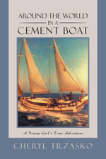 Around the World in a Cement Boat : A Young Girl's True Adventure - Cheryl Trzasko