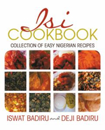Isi Cookbook : Collection of Easy Nigerian Recipes - Iswat Badiru