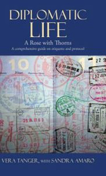 Diplomatic Life : A Rose with Thorns - Vera Tanger