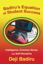 Badiru's Equation of Student Success : Intelligence, Common Sense, and Self-Discipline - Deji Badiru