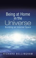 Being at Home in the Universe : Building an Internal Space - Richard Bellingham