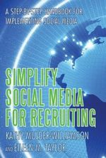 Simplify Social Media for Recruiting : A Step-By-Step Handbook for Implementing Social Media - Eileen Taylor