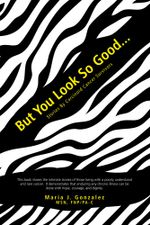 But You Look So Good... : Stories by Carcinoid Cancer Survivors - Maria J. Gonzalez