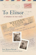 To Elinor : A Romance in Two Voices - Jane Beaton Bartow