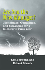 Are You the New Manager? : Techniques, Guidelines, and Strategies for a Successful First Year - Lee Bertrand