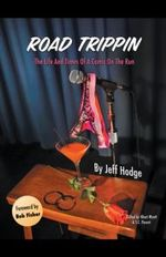 Road Trippin : The Life and Times of a Comic on the Run - Jeff Hodge