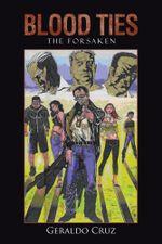 Blood Ties : The Forsaken - Geraldo Cruz