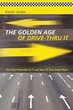 The Golden Age of Drive-Thru It : The True Potential of It and How It Sells Itself Short - Kedar Sathe