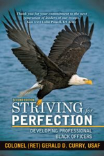 Striving for Perfection : Developing Professional Black Officers - Gerald D. Curry