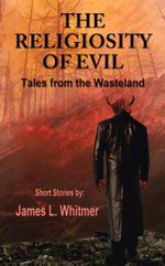 The Religiosity of Evil - James L. Whitmer