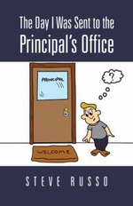 The Day I Was Sent to the Principal's Office - Steve Russo