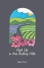 High Up in the Rolling Hills : A Living on the Land - Peter Finch