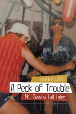 A Peck of Trouble : Mr. Teve's Tall Tales - Steven P. Locke