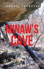 Minaw's Cave - Jeannie Thompson