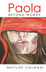 Paola : Beyond Words - Matilde Calamai
