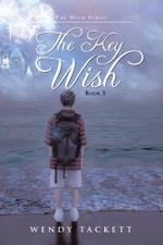 The Key Wish : The Wish Series, Book 3 - Wendy Tackett