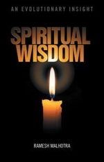 Spiritual Wisdom : An Evolutionary Insight - Ramesh Malhotra