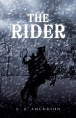 The Rider - R. D. Amundson