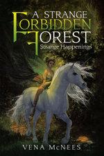 A Strange Forbidden Forest : Strange Happenings - Vena McNees