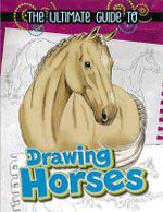 The Ultimate Guide to Drawing Horses : Animals of Africa - Rae Young