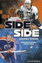 Side-By-Side Hockey Stars : Comparing Pro Hockey's Greatest Players - Shane Frederick