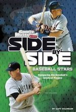 Side-By-Side Baseball Stars : Comparing Pro Baseball's Greatest Players - Matt Chandler
