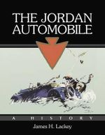 The Jordan Automobile : A History - James H Lackey