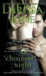 Chained by Night : Moonbound Clan Vampires - Larissa Ione