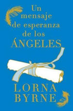 Un Mensaje de Esperanza de los Angeles - Lorna Byrne