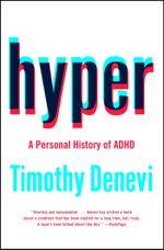 Hyper : A Personal History of ADHD - Timothy Denevi